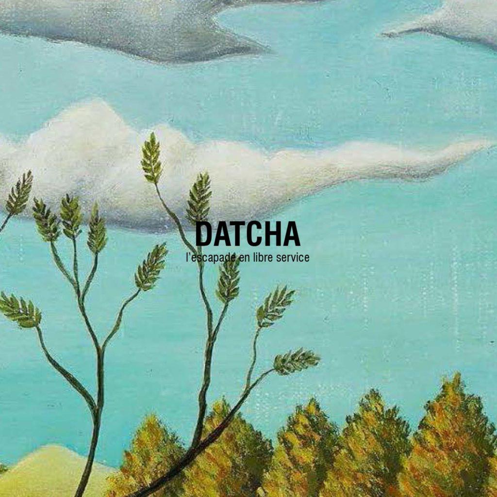 Datcha,  l'escapade en libre service